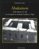 Abakainon <span>Nella dimora di Ade</Span> <span>La necropoli in contrada Cardusa a Tripi</span>