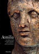 Aemilia <span>La cultura romana in Emilia Romagna dal III secolo a. C. all'età costantiniana</span>