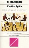 L'antico Egitto ideologia e lavoro nella terra dei faraoni
