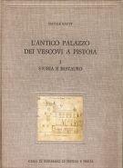L'antico Palazzo dei Vescovi a Pistoia <span>Vol. I. Storia e restauro