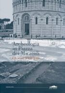 <h0>Archeologia in Piazza dei Miracoli <span><i>Gli Scavi 2003-2009</i></span></h0>