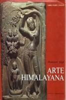 Arte Himalayana <span>Affreschi e sculture del Ladakh, Lahaul e Spiti delle catene delSiwalik, del Nepal, del Sikkim e del Bhutan.</span>
