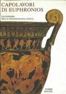 Capolavori di Euphronios Un pioniere della ceramografia Attica