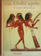<h0>Civiltà sepolte <span><i>Il romanzo dell' archeologia</i></span></h0>