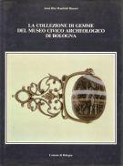 La collezione di gemme del <span></span>Museo Civico Archeologico di Bologna
