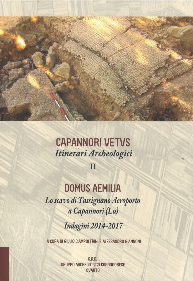Domus Aemilia Lo scavo di Tassignano Aeroporto a Capannori Indagini 2014-2017