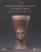 Faïences et matières vitreuses de l'Orient ancien <span>Dans les collections du Musée du Louvre</span>