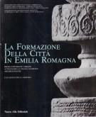 La formazione della città in Emilia Romagna Prime esperienze urbane attraverso le nuove scoperte archeologiche
