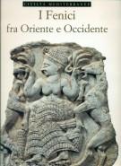 I Fenici fra Oriente e Occidente
