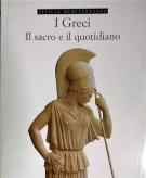 I Greci Il Sacro e il Quotidiano
