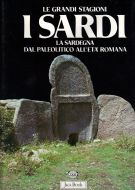 I Sardi <span>La Sardegna dal paleolitico all'età romana <span> Guida per schede dei siti Archeologici Sardi </span>