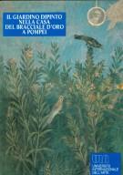 Il giardino dipinto nella casa del bracciale d'oro a Pompei