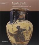 Immagini etrusche <span>Tombe con ceramiche a figure nere dalla necropoli di Tolle a Chianciano Terme</span>