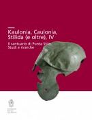 Kaulonía, Caulonia, Stilida (e oltre), IV <span>Il santuario di Punta Stilo. Studi e ricerche</span>