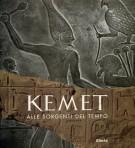Kemet <span>alle sorgenti del tempo</span>