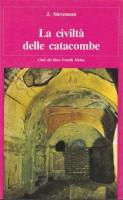La civiltà delle catacombe