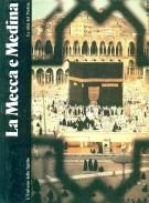 La Mecca e Medina <span>Le città del Profeta</Span>