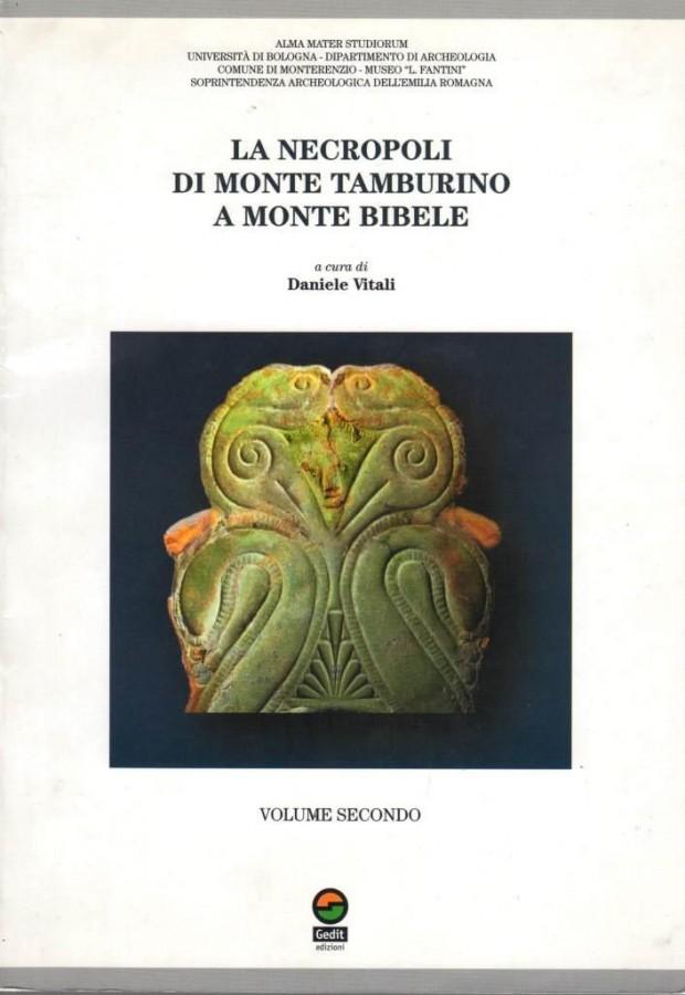 La necropoli di monte Tamburino a monte Bibele 2 Voll.