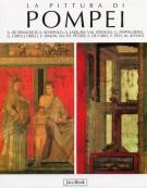 La pittura di Pompei <span>Testimonianze dell'arte romana nella zona sepolta dal Vesuvio nel 79 d.C.</span>