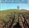 Le più antiche tracce dell'uomo nel territorio Forlivese e Faentino