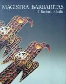 Magistra Barbaritas <span>I barbari in Italia</span>