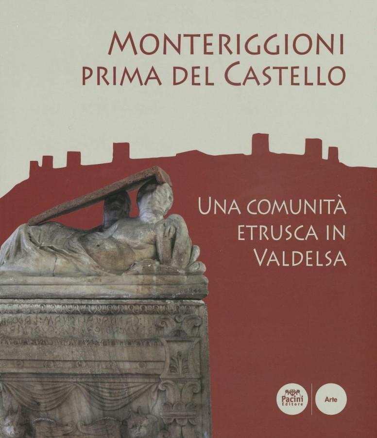 Monteriggioni prima del Castello Una Comunità etrusca in Valdelsa