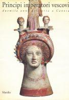 Principi Imperatori Vescovi duemila anni di storia a Canosa