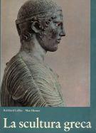La scultura greca <span>dagli inizi fino alla fine dell'Ellenismo</span>