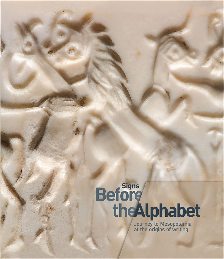 Signs Before the Alphabet Journey to Mesopotamia at the origins of writing