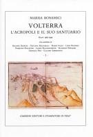 <h0>Volterra L'Acropoli e il suo Santuario <span><i>Scavi 1987-1995 (2 Voll.)</i></span></h0>