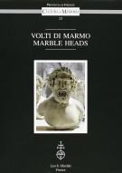 Volti di Marmo <span> Tra fasto ed erudizione: sculture antiche di palazzo Medici Riccardi </Span>Marble Heads