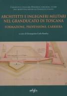 Architetti e ingegneri militari nel Granducato di Toscana <span>Formazione, professore, carriera</Span>