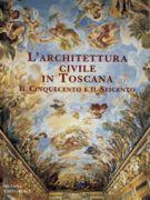 L'architettura civile in Toscana III <span>Il Cinquecento e il Seicento</span>