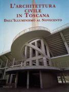 L'architettura civile in Toscana IV <span>Dall'Illuminismo al Novecento</span>