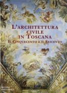 L'architettura civile in Toscana III Il Cinquecento e il Seicento