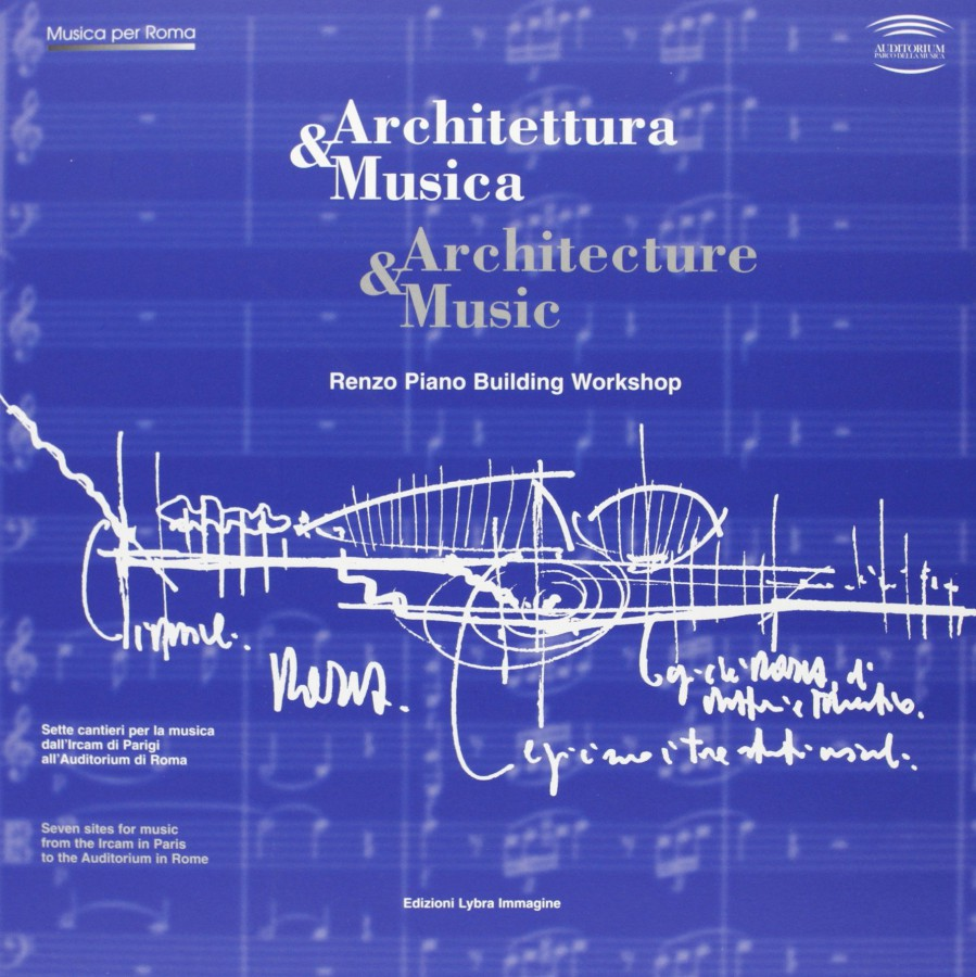 Architettura & musica Architecture & Music Renzo Piano Building Workshop