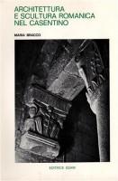 Architettura e Scultura Romanica nel Casentino