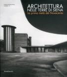 <h0>Architettura nelle Terre di Siena <em><span>La Prima Metà del Novecento</em></Span></h0>