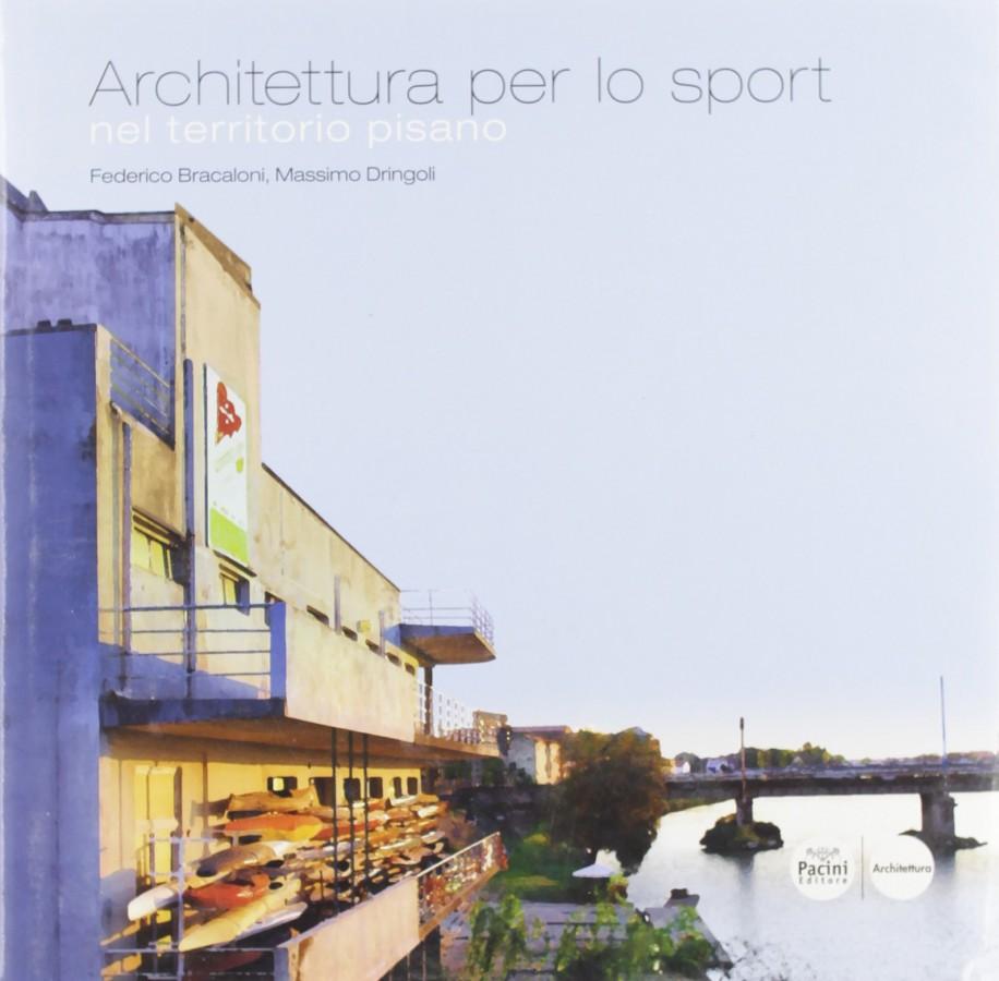 Architettura per lo sport nel territorio pisano