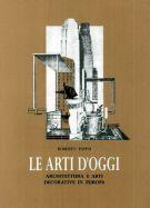 Le arti d'oggi <span>architettura e arti decorative in Europa</span>