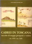 Cabrei in Toscana Raccolte di mappe prospetti e vedute sec. XVI-XIX