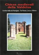 <h0>Chiese medievali della Valdelsa I <span>I territori della Via Francigena tra Siena e San Gimignano</span></h0>