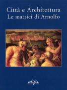 <h0>Città e architettura <span><i>Le matrici di Arnolfo</i></span></h0>