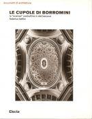 Le cupole di Borromini la 'scienza' costruttiva in età barocca