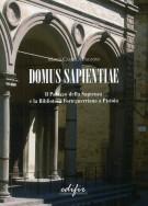 <h0>Domus Sapientiae <span><em>Il Palazzo della Sapienza e la Biblioteca Forteguerriana a Pistoia <span>Appunti per la biografia di un edificio</em></span></h0>