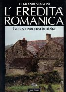 L'Eredità Romanica <span>L'edilizia domestica in pietra dell'Europa Occidentale</span>