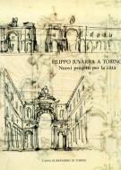 Filippo Juvarra a Torino <span>Nuovi progetti per la città</span>