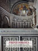 Firenze Romanica  Le più antiche chiese della città di Fiesole e del contado circostante a nord dell'Arno