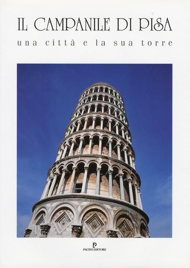 Il Campanile di Pisa Una città e la sua torre