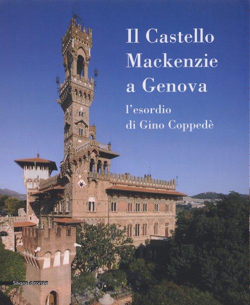 Il Castello MacKenzie a Genova l'esordio di Gino Coppedè